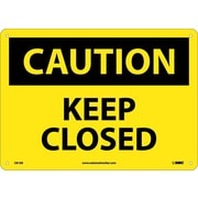 Caution, Keep Closed, 10X14, .040 Aluminum