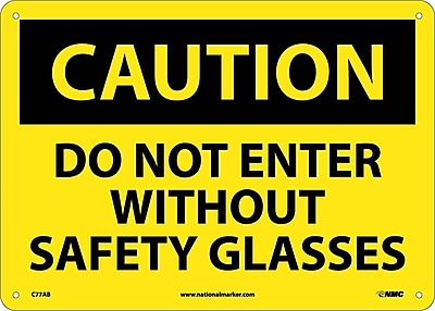 Caution, Do Not Enter Without Safety Glasses, 10X14, .040 Aluminum