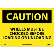 Caution, Wheels Must Be Chocked Before Loading Or. . ., 10X14, .040 Aluminum