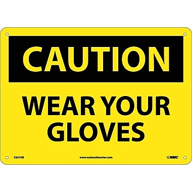 Caution, Wear Your Gloves, 10X14, .040 Aluminum