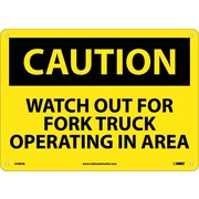 Caution, Watch Out For Fork Truck Operating In Area, 10X14, .040 Aluminum