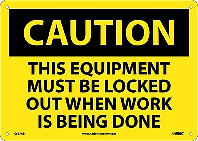 Caution, This Equipment Must Be Locked Out When Work Is Being Done, 10X14, .040 Aluminum