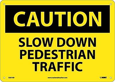 Caution, Slow Down Pedestrian Traffic, 10X14, .040 Aluminum