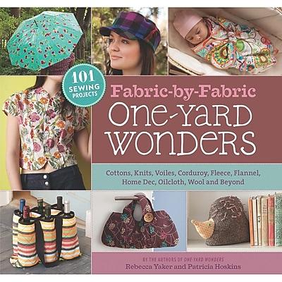 Storey Publishing, Fabric-By-Fabric One-Yard Wonders