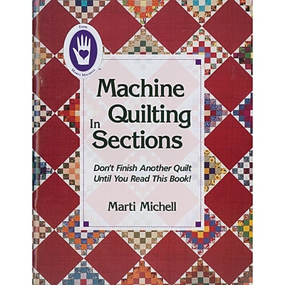 Marti Michell Books, Machine Quilting In Sections