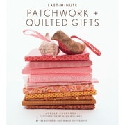 Stewart Tabori & Chang Books, Last, Minute Patchwork + Quilted Gifts
