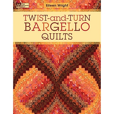 That Patchwork Place, Twist-And-Turn Bargello Quilts