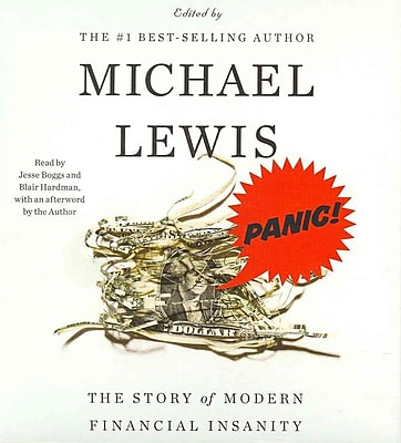 Panic!: The Story of Modern Financial Insanity Michael Lewis Audiobook