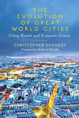 The Evolution of Great World Cities Christopher Kennedy Paperback