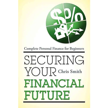 Securing Your Financial Future Chris Smith Paperback
