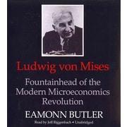 Ludwig Von Mises: Fountainhead of the Modern Microeconomics Revolution Eamonn Butler Audiobook CD