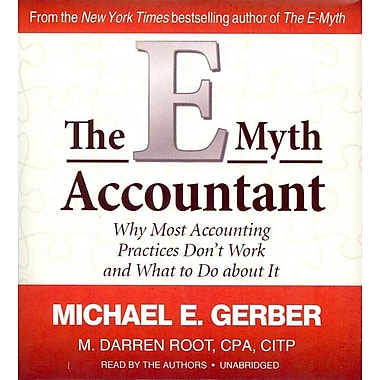 The E-Myth Accountant: Why Most Accounting Practices Don't Work & What to Do About It