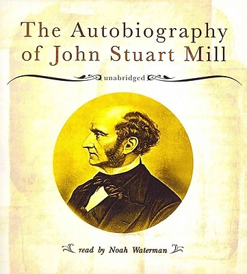 The Autobiography of John Stuart Mill John Stuart Mill, Noah Waterman Audiobook CD