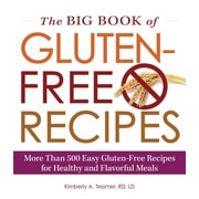 The Big Book of Gluten-Free Recipes Kimberly A. Tessmer Adams Media