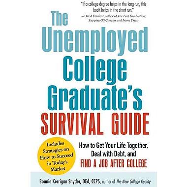 The Unemployed College Graduate's Survival Guide Bonnie Kerrigan Snyder Paperback