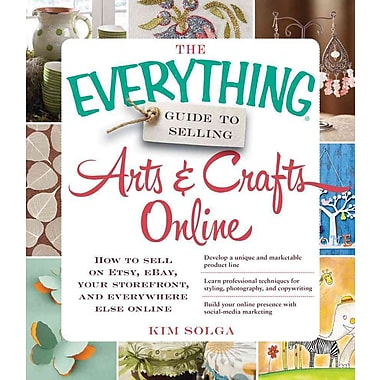 The Everything Guide to Selling Arts & Crafts Online Kim Solga Paperback