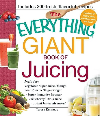 The Everything Giant Book of Juicing Teresa Kennedy Paperback