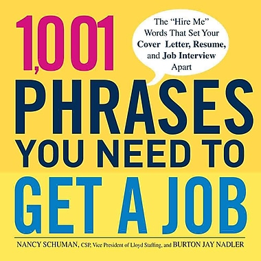 1,001 Phrases You Need to Get a Job Nancy Schuman , Burton Jay Nadler Paperback