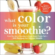 What Color Is Your Smoothie? Britt Allen Brandon , Nicole Cormier 1st Edition