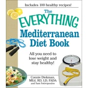 The Everything Mediterranean Diet Book Connie Diekman , Sam Sotiropoulos Paperback