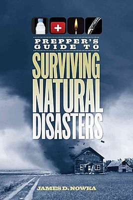 Prepper's Guide to Surviving Natural Disasters James D. Nowka Paperback