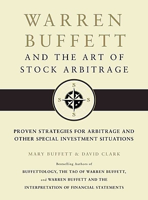 Warren Buffett and the Art of Stock Arbitrage Mary Buffett , David Clark Hardcover