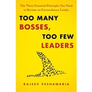 Too Many Bosses, Too Few Leaders