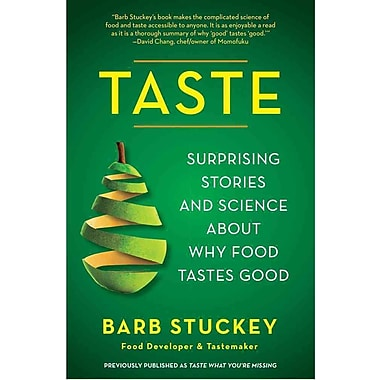 Taste: Surprising Stories and Science about Why Food Tastes Good Barb Stuckey Paperback