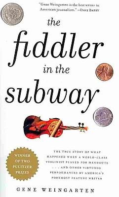 The Fiddler in the Subway Gene Weingarten Paperback