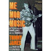 Me, the Mob, and the Music Tommy James, Martin Fitzpatrick  Paperback