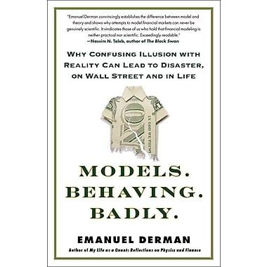 Models.Behaving.Badly. Emanuel Derman Paperback