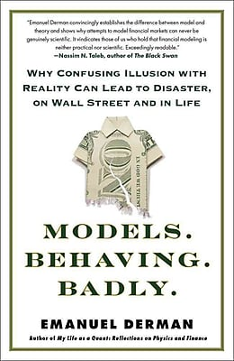 Models.Behaving.Badly. Emanuel Derman Paperback
