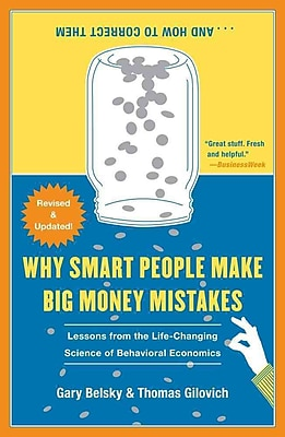 Why Smart People Make Big Money Mistakes and How to Correct Them Thomas Gilovich , Gary Belsky Simon & Schuster