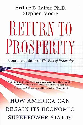 Return to Prosperity: How America Can Regain Its Economic Superpower Status