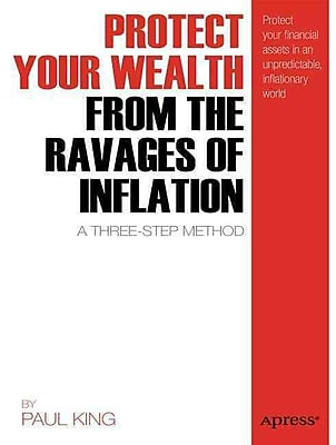 Protect Your Wealth From The Ravages Of Inflation Paul King Paperback
