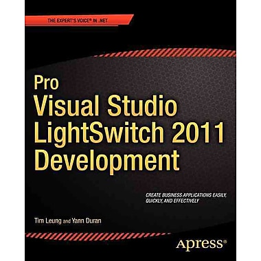 Pro Visual Studio LightSwitch 2011 Development Tim Leung And Yann Duran Paperback