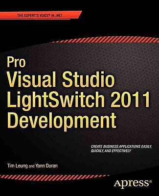 Pro Visual Studio LightSwitch 2011 Development Tim Leung And Yann Duran Paperback