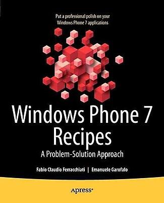 Windows Phone 7 Recipes Fabio Claudio Ferracchiati And Emanuele Garofalo Paperback