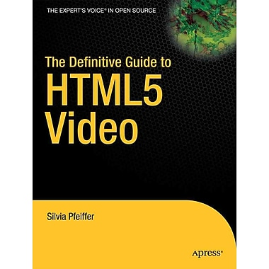 The Definitive Guide to HTML5 Video Silvia Pfeiffer [Paperback]