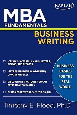MBA Fundamentals Business Writing Timothy E. Flood Paperback