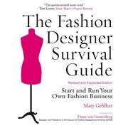 The Fashion Designer Survival Guide Mary Gehlhar Paperback