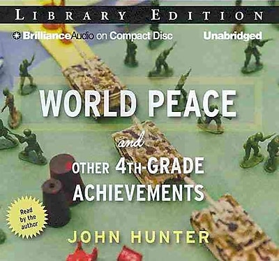 World Peace and Other 4th-Grade Achievements MP3 CD John Hunter