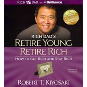 Rich Dad's Retire Young Retire Rich: How to Get Rich Quickly and Stay Rich Forever! CD