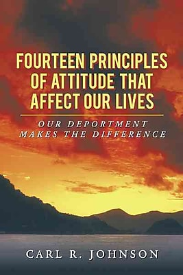 Fourteen Principles of Attitude That Affect Our Lives Carl R. Johnson Paperback