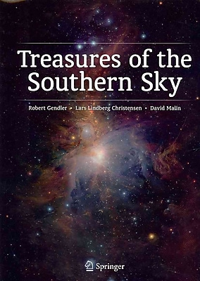 Treasures Of The Southern Sky Robert Gendler , Lars Lindberg Christensen, David Malin Hardcover