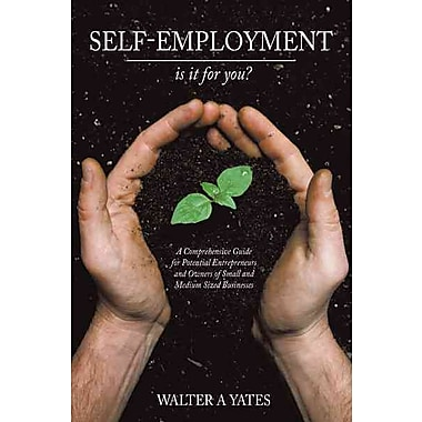 Self-Employment - Is It for You? Walter A. Yates Paperback