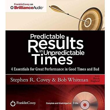 Predictable Results in Unpredictable Times Stephen R. Covey, Bob Whitman CD