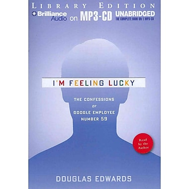 I'm Feeling Lucky: The Confessions of Google Employee Number 59 Douglas Edwards MP3 CD