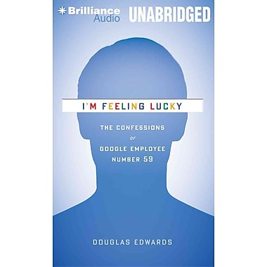 I'm Feeling Lucky: The Confessions of Google Employee Number 59 Audiobook CD Douglas Edwards