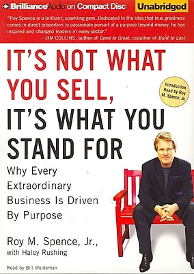 It's Not What You Sell, It's What You Stand For Roy M. Spence Jr., Haley Rushing CD